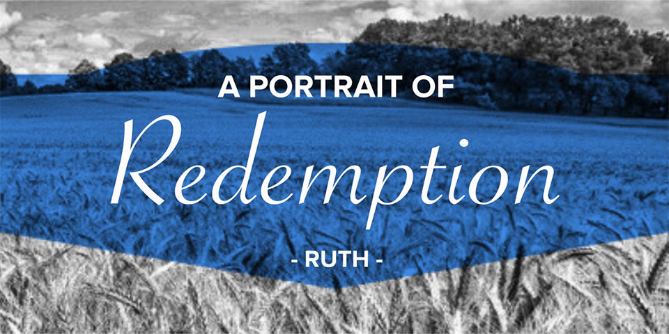 Ruth Redemption Sermon Series