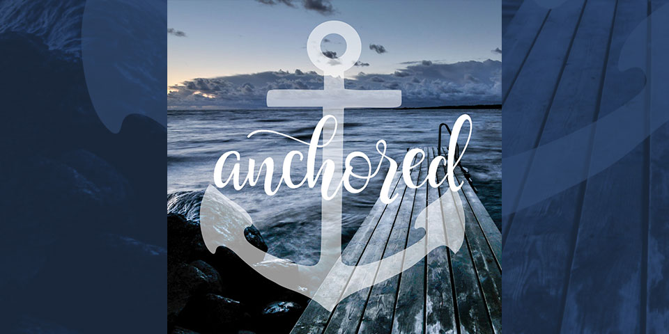 Anchored Sermon Series